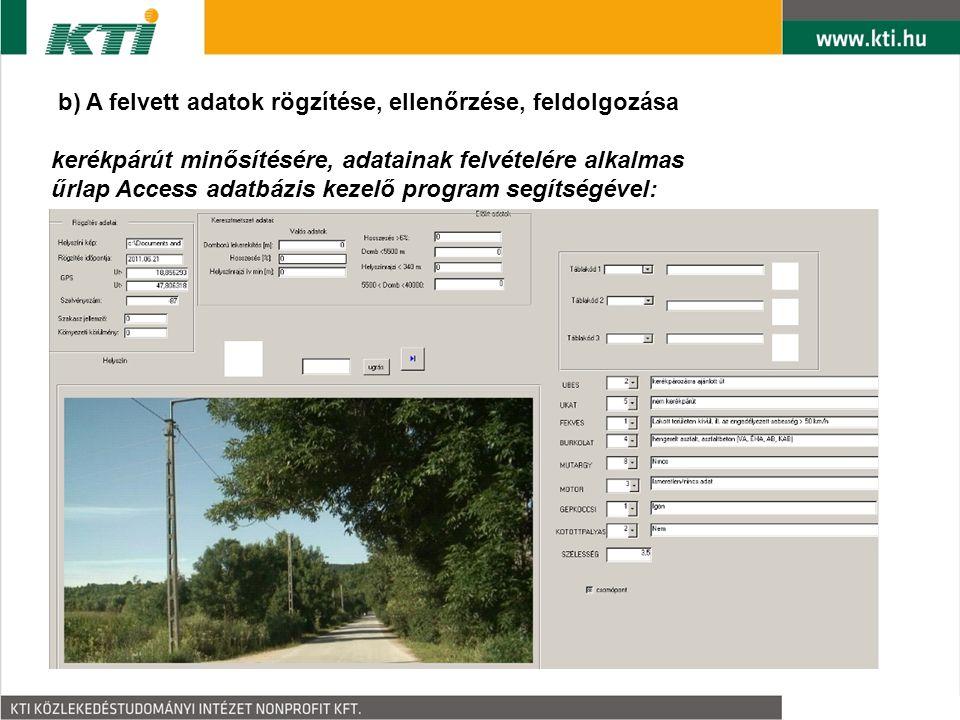 b) A felvett adatok rögzítése, ellenőrzése, feldolgozása kerékpárút minősítésére, adatainak felvételére alkalmas űrlap Access adatbázis kezelő program