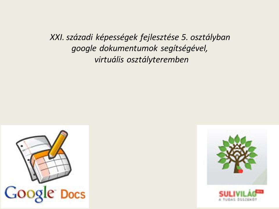 XXI. századi képességek fejlesztése 5. osztályban google dokumentumok segítségével, virtuális osztályteremben