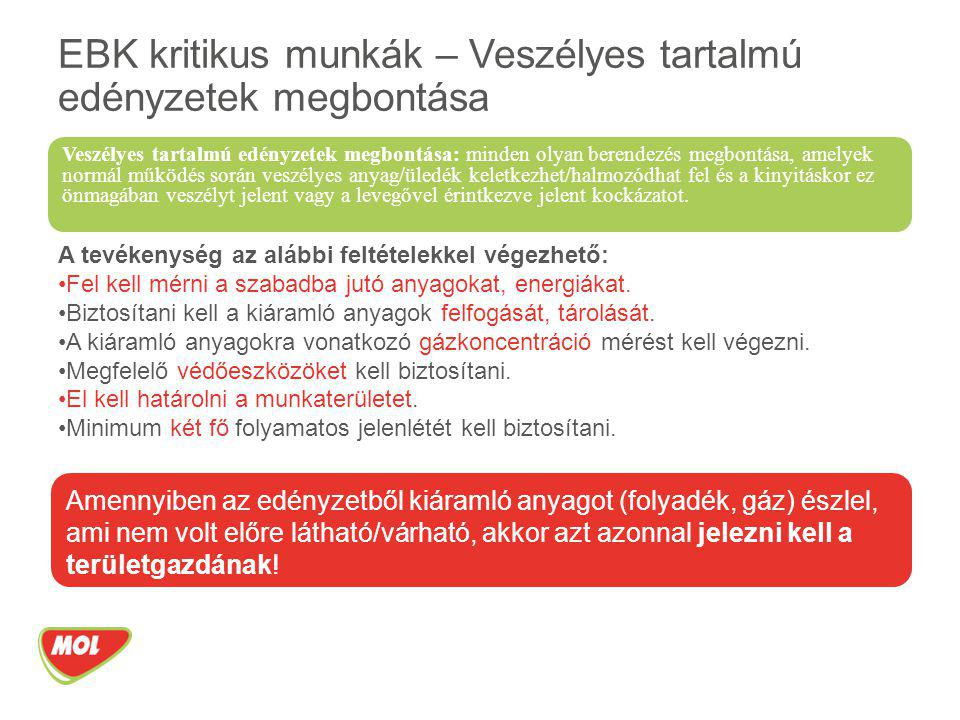 EBK kritikus munkák – Veszélyes tartalmú edényzetek megbontása Veszélyes tartalmú edényzetek megbontása: minden olyan berendezés megbontása, amelyek n