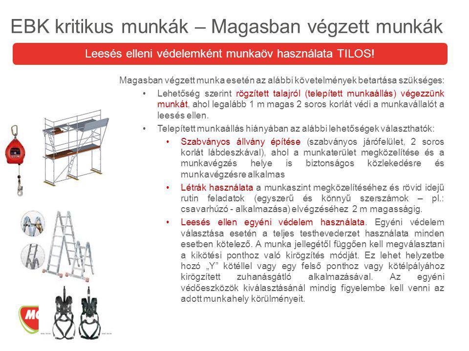 Magasban végzett munka esetén az alábbi követelmények betartása szükséges: Lehetőség szerint rögzített talajról (telepített munkaállás) végezzünk munk