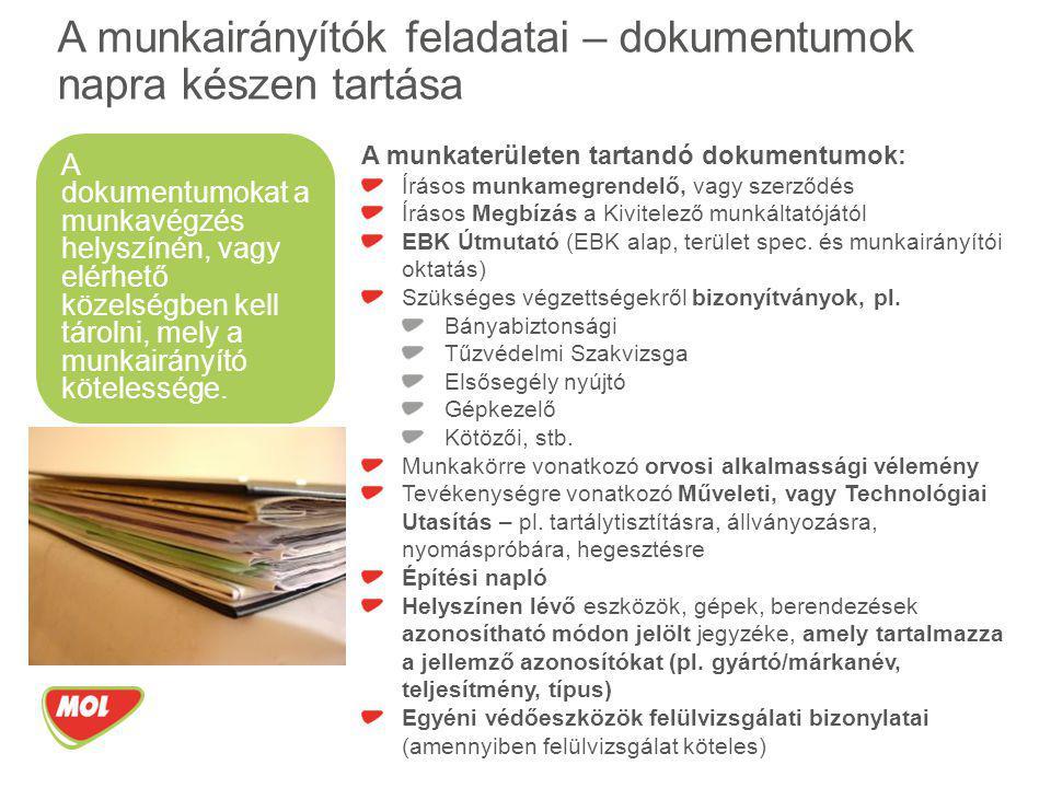 A munkaterületen tartandó dokumentumok: Írásos munkamegrendelő, vagy szerződés Írásos Megbízás a Kivitelező munkáltatójától EBK Útmutató (EBK alap, te