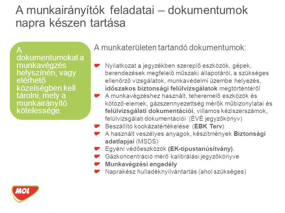 A munkaterületen tartandó dokumentumok: Nyilatkozat a jegyzékben szereplő eszközök, gépek, berendezések megfelelő műszaki állapotáról, a szükséges ell