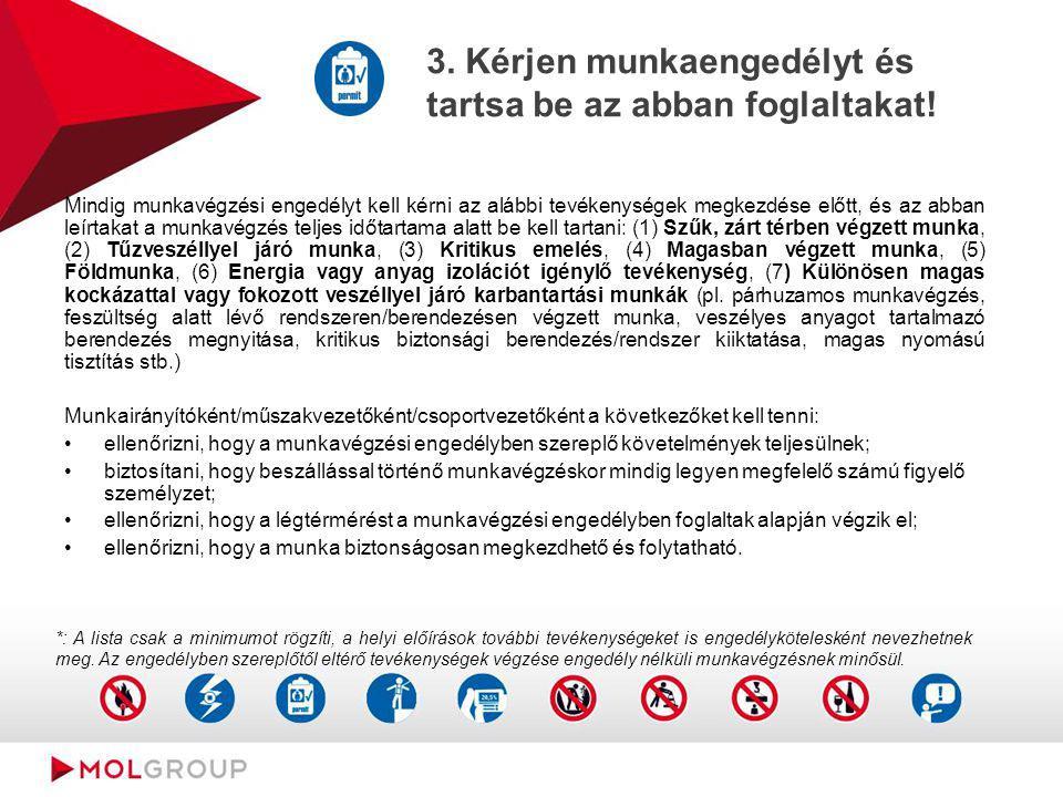 3. Kérjen munkaengedélyt és tartsa be az abban foglaltakat! Mindig munkavégzési engedélyt kell kérni az alábbi tevékenységek megkezdése előtt, és az a