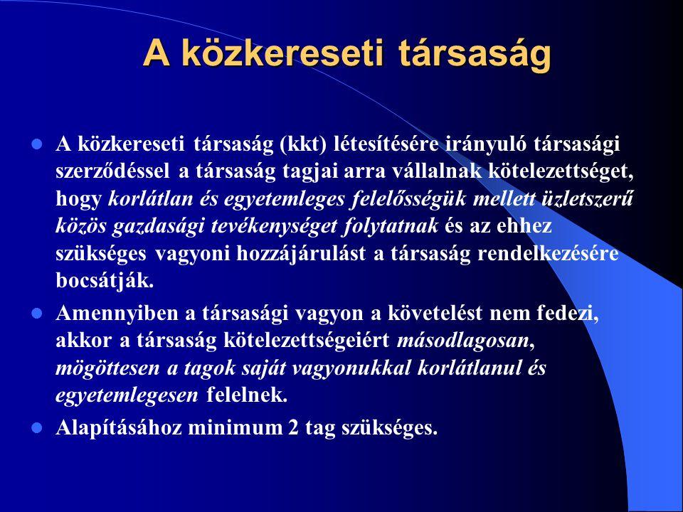 A közkereseti társaság A közkereseti társaság (kkt) létesítésére irányuló társasági szerződéssel a társaság tagjai arra vállalnak kötelezettséget, hog