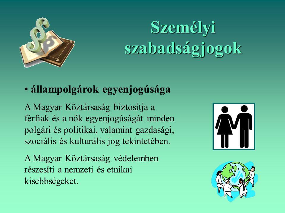 állampolgárok egyenjogúsága A Magyar Köztársaság biztosítja a férfiak és a nők egyenjogúságát minden polgári és politikai, valamint gazdasági, szociál