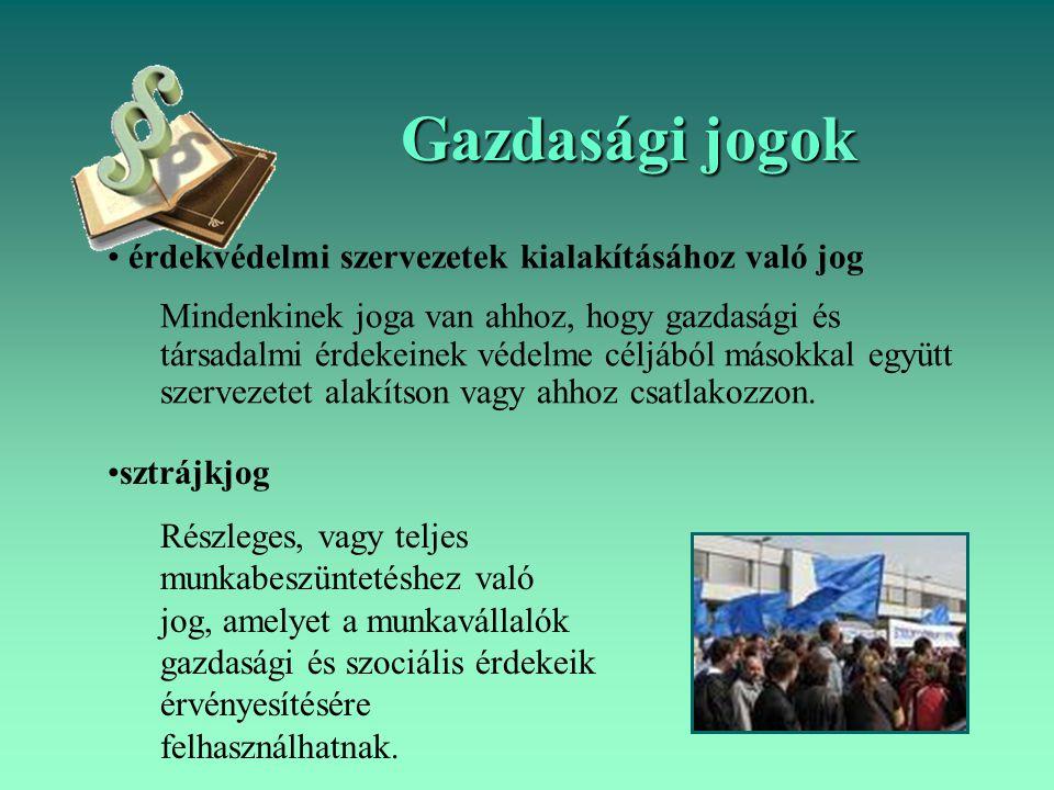 Szociális jogok a lehető legmagasabb szintű testi és lelki egészséghez való jog szociális biztonság joga önhibán kívüli munkanélküliség esetén a megélhetéshez szükséges ellátáshoz való jog