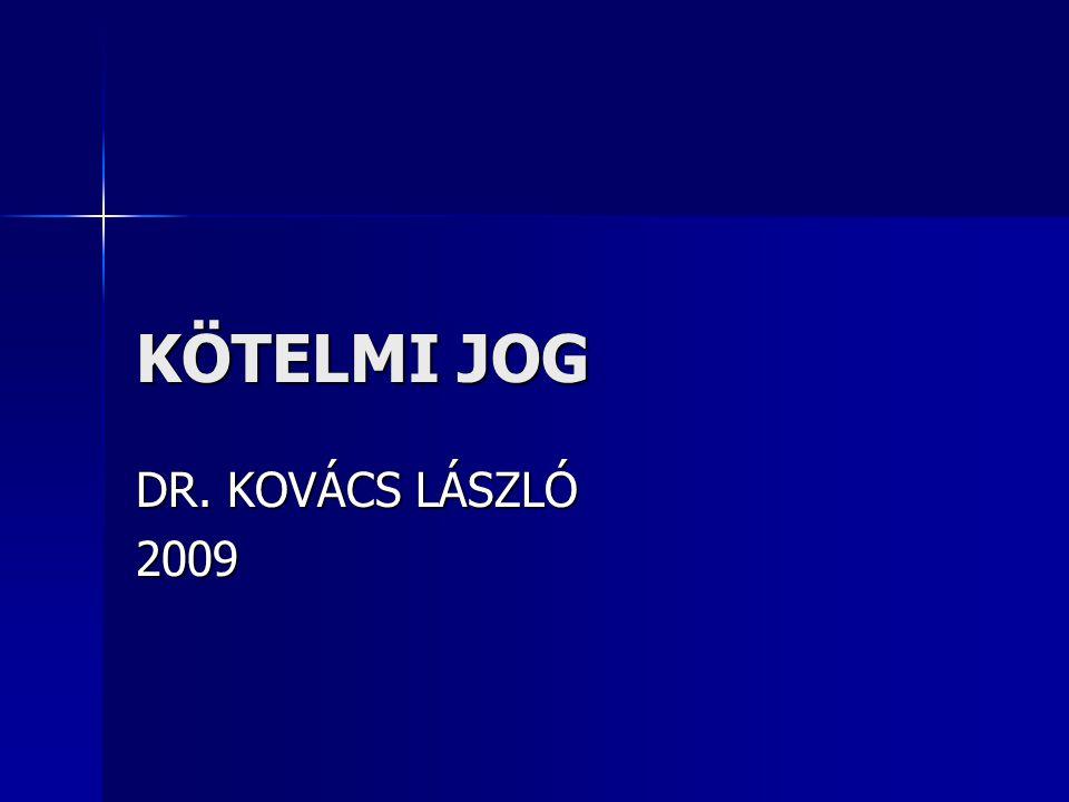 KÖTELMI JOG DR. KOVÁCS LÁSZLÓ 2009