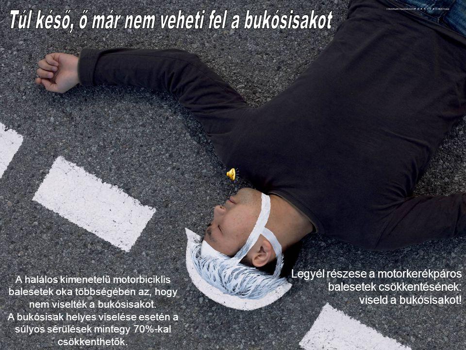 A halálos kimenetelű motorbiciklis balesetek oka többségében az, hogy nem viselték a bukósisakot.