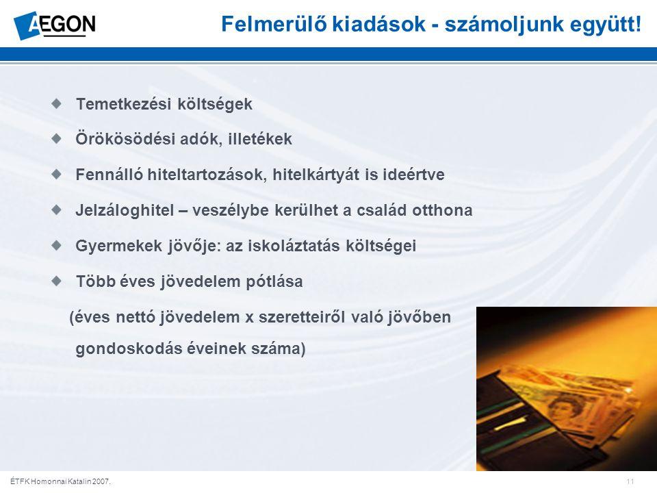 11ÉTFK Homonnai Katalin 2007. Felmerülő kiadások - számoljunk együtt.