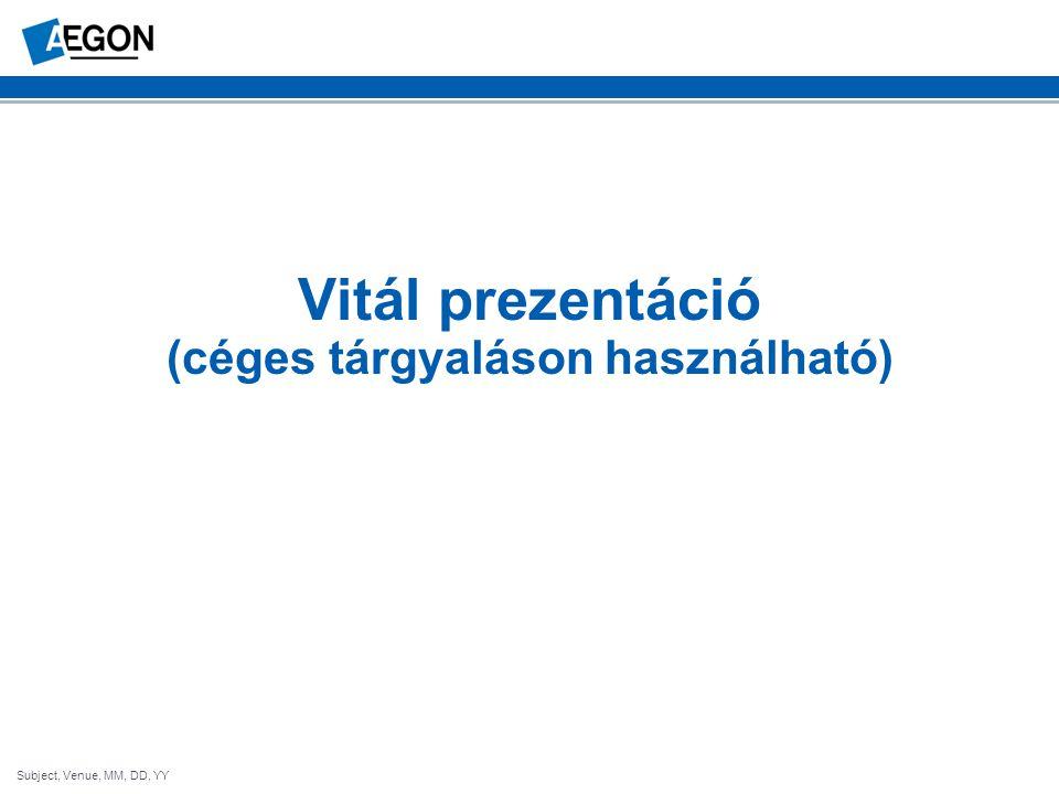 Subject, Venue, MM, DD, YY Vitál prezentáció (céges tárgyaláson használható)