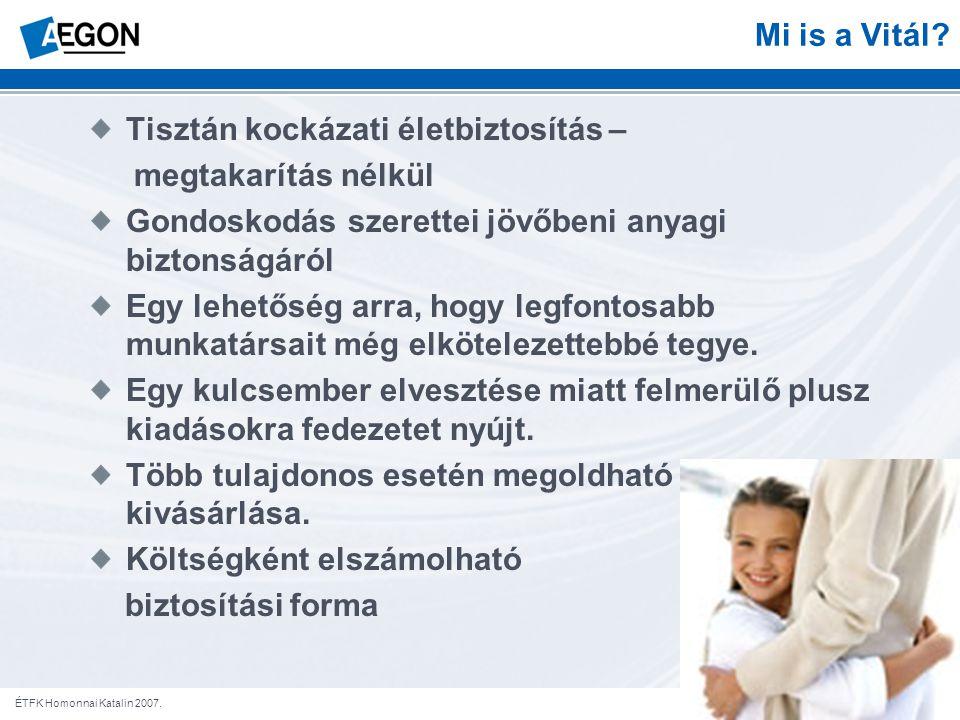 5ÉTFK Homonnai Katalin 2007. Mi is a Vitál.
