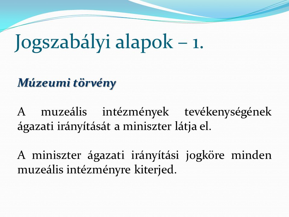 Jogszabályi alapok – 2.Az ágazati irányítás keretében a miniszter 1.