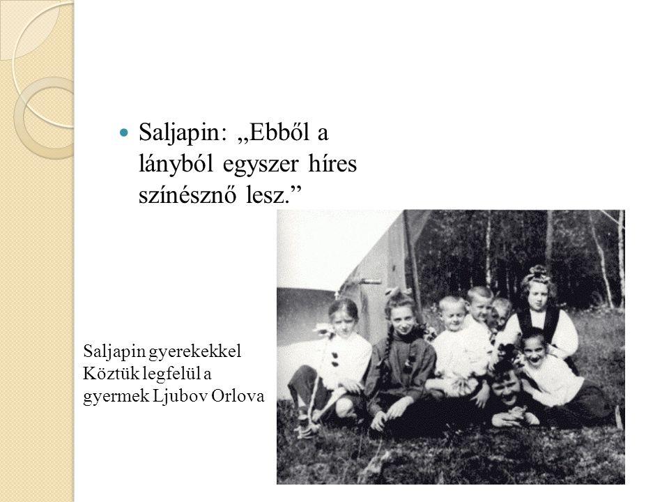 """Saljapin: """"Ebből a lányból egyszer híres színésznő lesz. Saljapin gyerekekkel Köztük legfelül a gyermek Ljubov Orlova"""