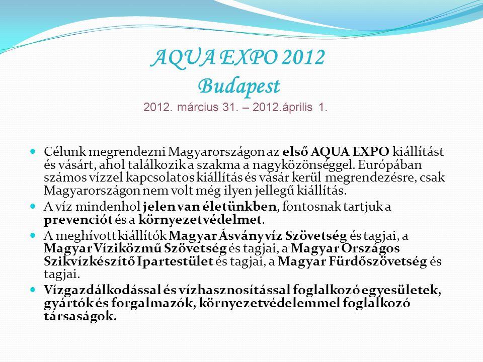 Célunk megrendezni Magyarországon az első AQUA EXPO kiállítást és vásárt, ahol találkozik a szakma a nagyközönséggel. Európában számos vízzel kapcsola