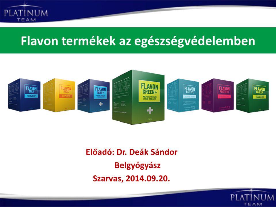 Flavon termékek az egészségvédelemben Előadó: Dr. Deák Sándor Belgyógyász Szarvas, 2014.09.20.