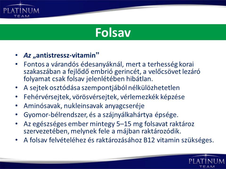 """Folsav Az """"antistressz-vitamin"""" Fontos a várandós édesanyáknál, mert a terhesség korai szakaszában a fejlődő embrió gerincét, a velőcsövet lezáró foly"""