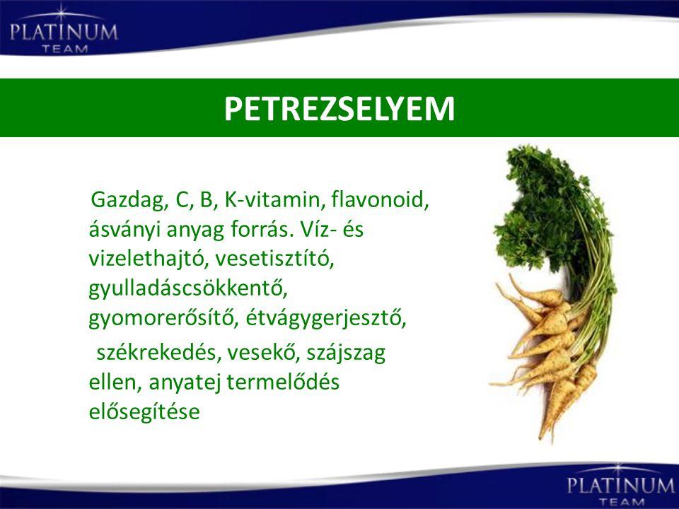 PETREZSELYEM Gazdag, C, B, K-vitamin, flavonoid, ásványi anyag forrás. Víz- és vizelethajtó, vesetisztító, gyulladáscsökkentő, gyomorerősítő, étvágyge