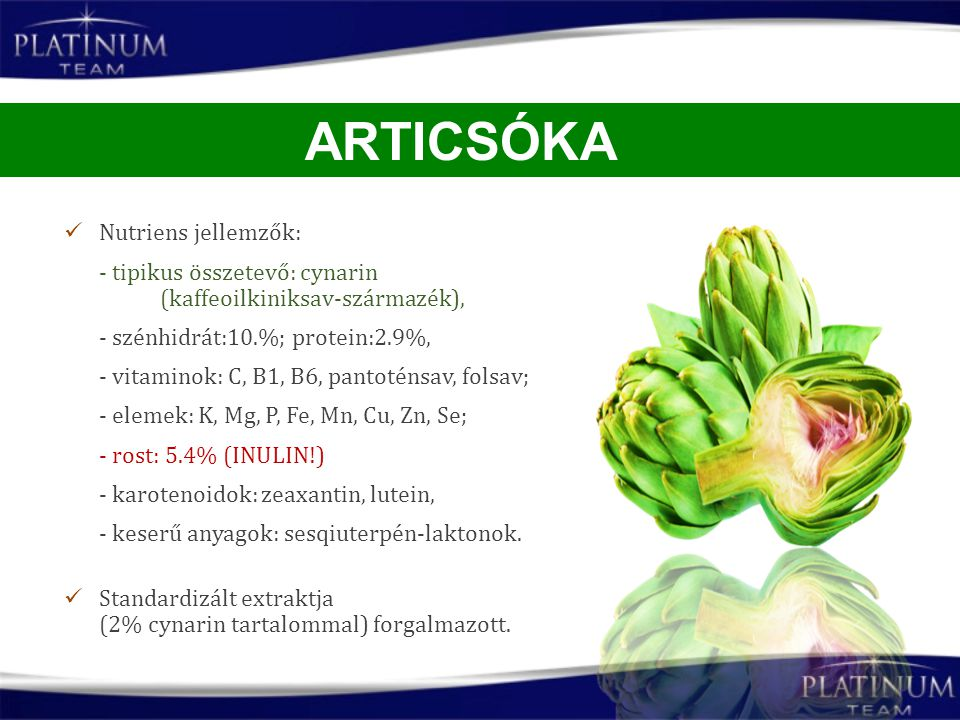 Nutriens jellemzők: - tipikus összetevő: cynarin (kaffeoilkiniksav-származék), - szénhidrát:10.%; protein:2.9%, - vitaminok: C, B1, B6, pantoténsav, f