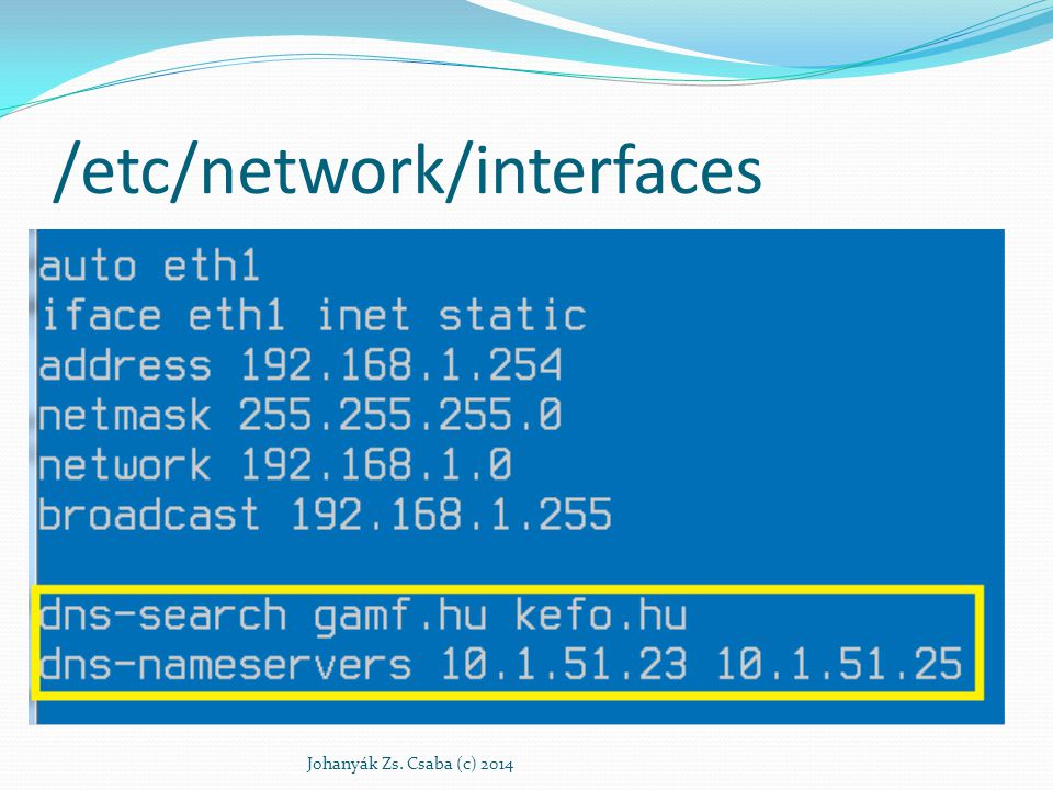 /etc/network/interfaces Johanyák Zs. Csaba (c) 2014