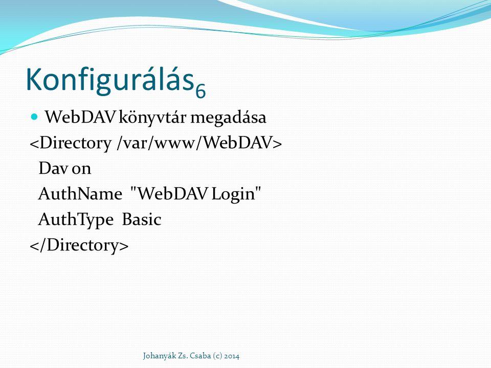 Konfigurálás 6 WebDAV könyvtár megadása Dav on AuthName