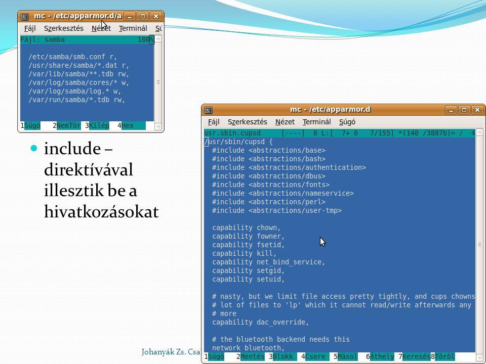 include – direktívával illesztik be a hivatkozásokat Johanyák Zs. Csaba (c) 2014