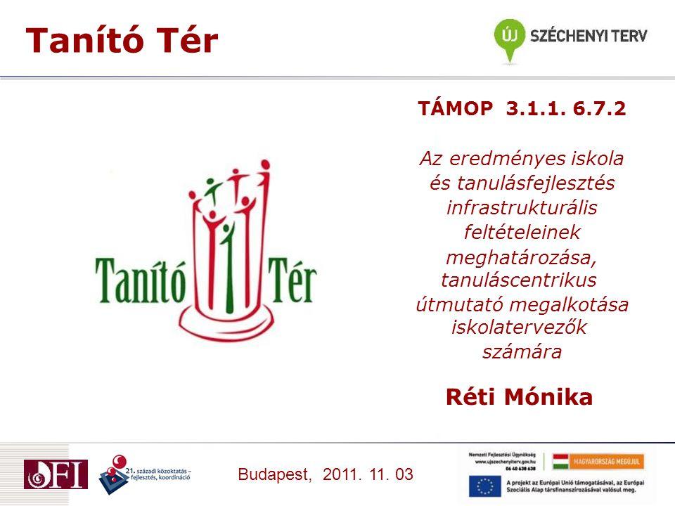 Tanító Tér Budapest, 2011. 11. 03 TÁMOP 3.1.1.