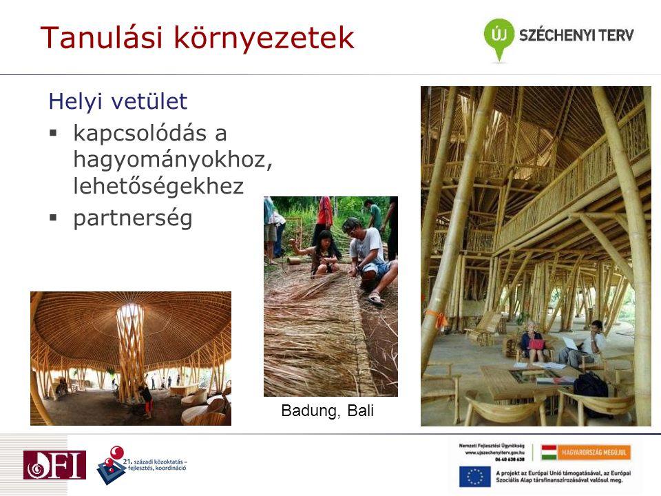 Helyi vetület  kapcsolódás a hagyományokhoz, lehetőségekhez  partnerség Badung, Bali Tanulási környezetek