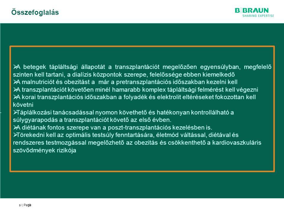 sl | Page. Összefoglalás 16  A betegek tápláltsági állapotát a transzplantációt megelőzően egyensúlyban, megfelelő szinten kell tartani, a dialízis k