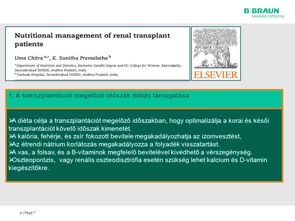 sl | Page7  A diéta célja a transzplantációt megelőző időszakban, hogy optimalizálja a korai és késői transzplantációt követő időszak kimenetét.  A