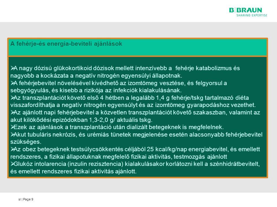 sl | Page9  A nagy dózisú glükokortikoid dózisok mellett intenzívebb a fehérje katabolizmus és nagyobb a kockázata a negatív nitrogén egyensúlyi álla