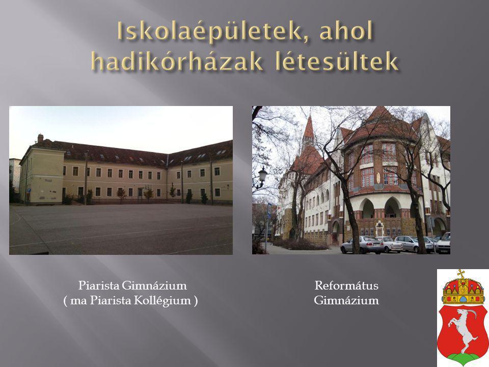 Piarista Gimnázium ( ma Piarista Kollégium ) Református Gimnázium