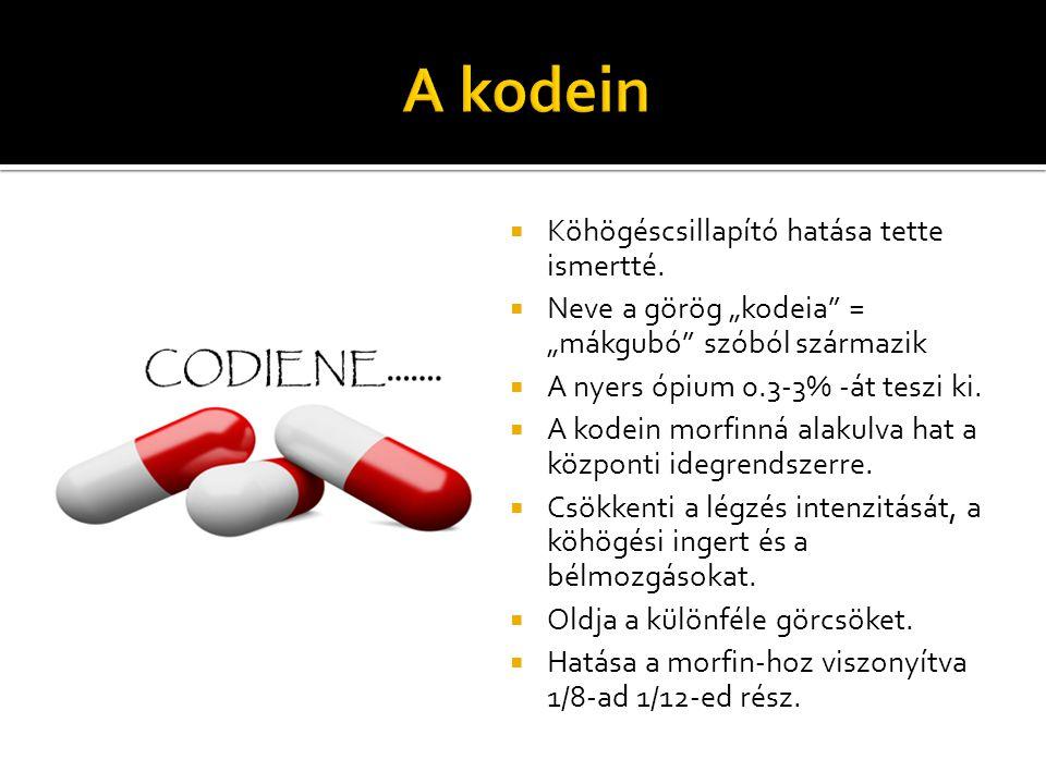 """ Köhögéscsillapító hatása tette ismertté.  Neve a görög """"kodeia"""" = """"mákgubó"""" szóból származik  A nyers ópium 0.3-3% -át teszi ki.  A kodein morfin"""