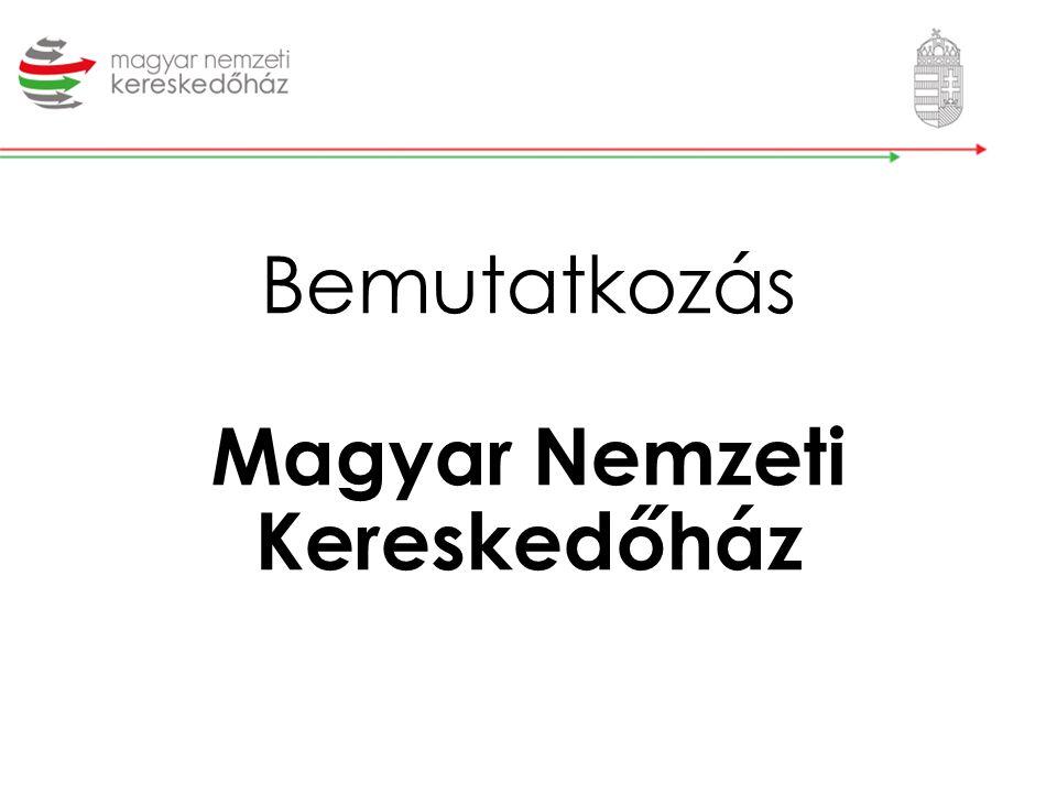 Bemutatkozás Magyar Nemzeti Kereskedőház