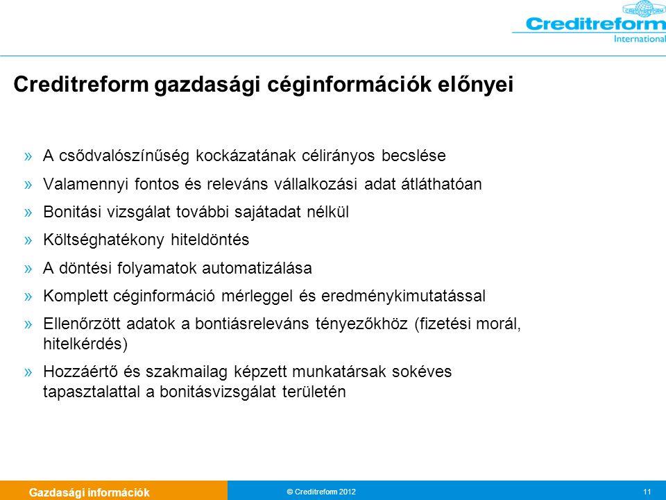 Gazdasági információk © Creditreform 2012 11 » A csődvalószínűség kockázatának célirányos becslése » Valamennyi fontos és releváns vállalkozási adat á