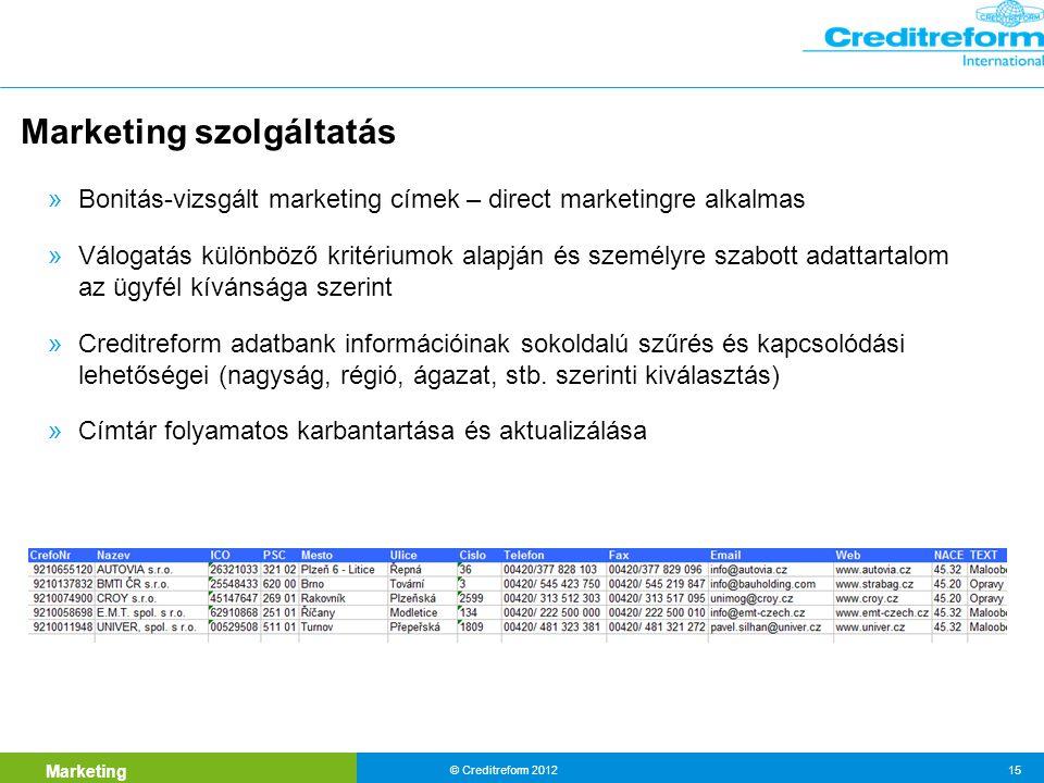 Marketing © Creditreform 2012 15 Marketing szolgáltatás » Bonitás-vizsgált marketing címek – direct marketingre alkalmas » Válogatás különböző kritériumok alapján és személyre szabott adattartalom az ügyfél kívánsága szerint » Creditreform adatbank információinak sokoldalú szűrés és kapcsolódási lehetőségei (nagyság, régió, ágazat, stb.