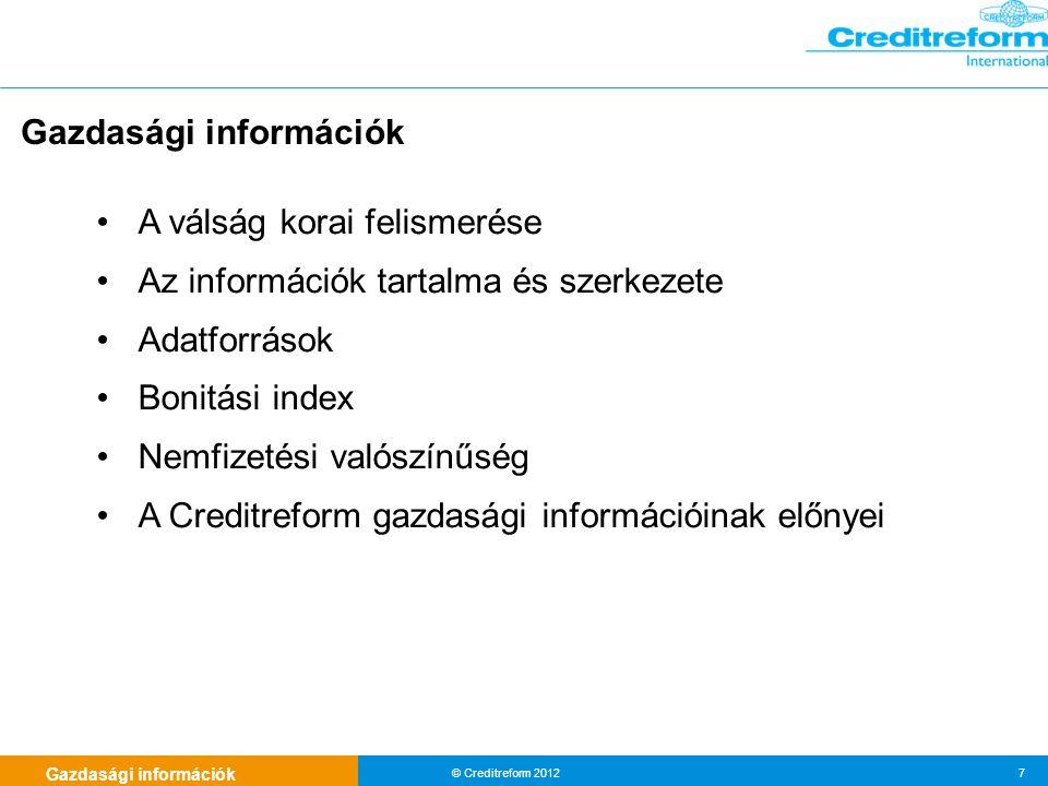 Gazdasági információk © Creditreform 2012 7 A válság korai felismerése Az információk tartalma és szerkezete Adatforrások Bonitási index Nemfizetési valószínűség A Creditreform gazdasági információinak előnyei Gazdasági információk