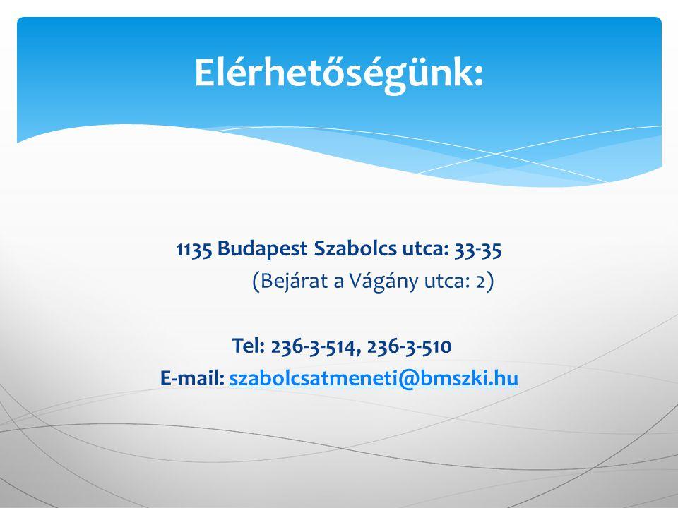 1135 Budapest Szabolcs utca: 33-35 (Bejárat a Vágány utca: 2) Tel: 236-3-514, 236-3-510 E-mail: szabolcsatmeneti@bmszki.huszabolcsatmeneti@bmszki.hu E