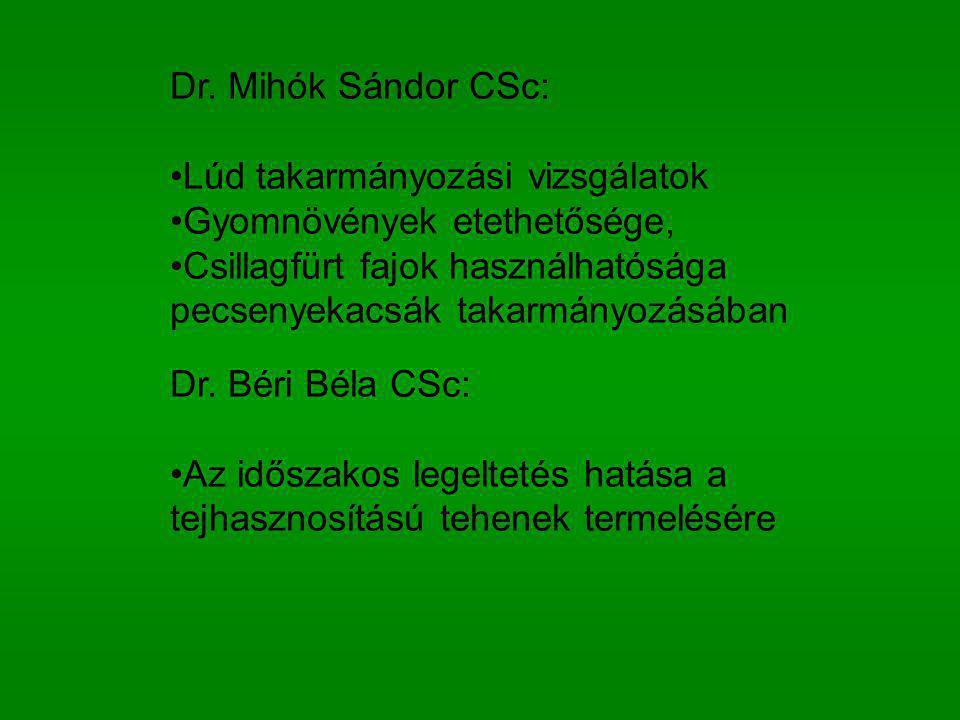 Dr. Mihók Sándor CSc: Lúd takarmányozási vizsgálatok Gyomnövények etethetősége, Csillagfürt fajok használhatósága pecsenyekacsák takarmányozásában Dr.