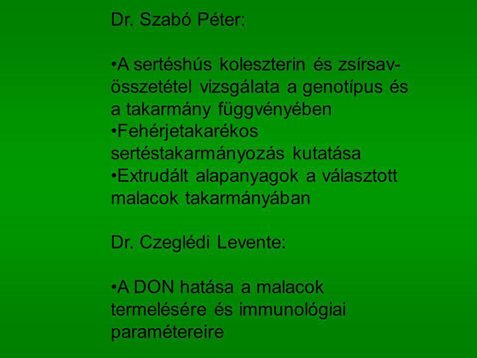 Dr. Szabó Péter: A sertéshús koleszterin és zsírsav- összetétel vizsgálata a genotípus és a takarmány függvényében Fehérjetakarékos sertéstakarmányozá
