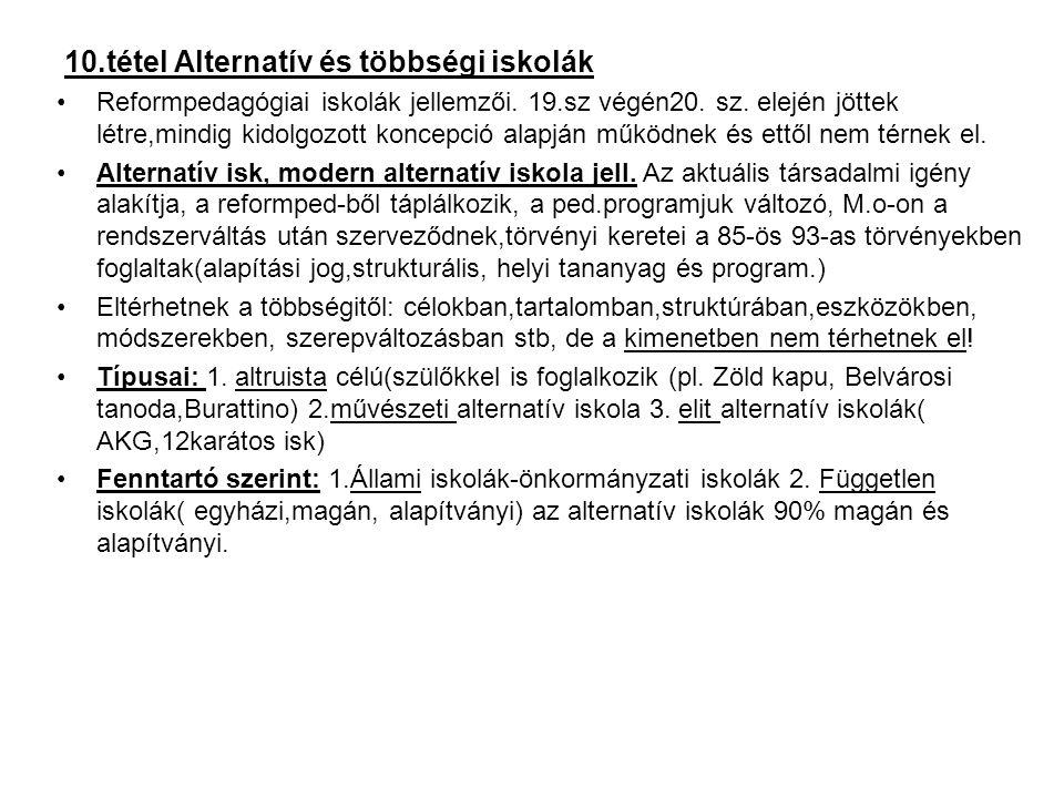 10.tétel Alternatív és többségi iskolák Reformpedagógiai iskolák jellemzői. 19.sz végén20. sz. elején jöttek létre,mindig kidolgozott koncepció alapjá