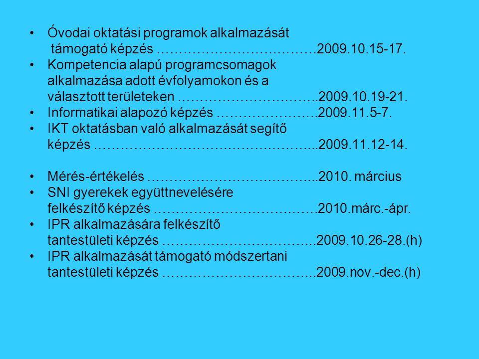 Óvodai oktatási programok alkalmazását támogató képzés ………………………………2009.10.15-17.
