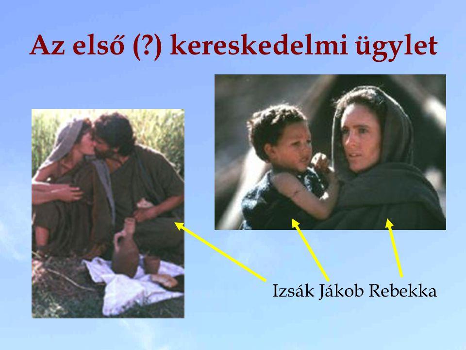 Izsák Jákob Rebekka Az első (?) kereskedelmi ügylet