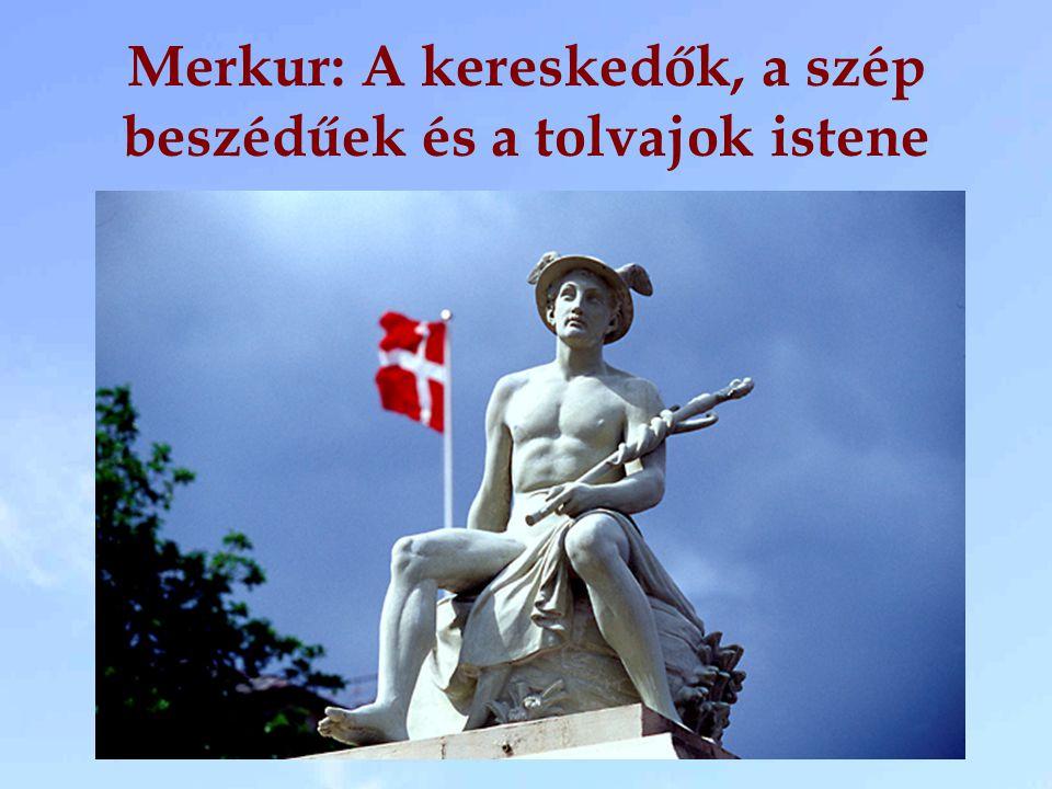 Merkur: A kereskedők, a szép beszédűek és a tolvajok istene