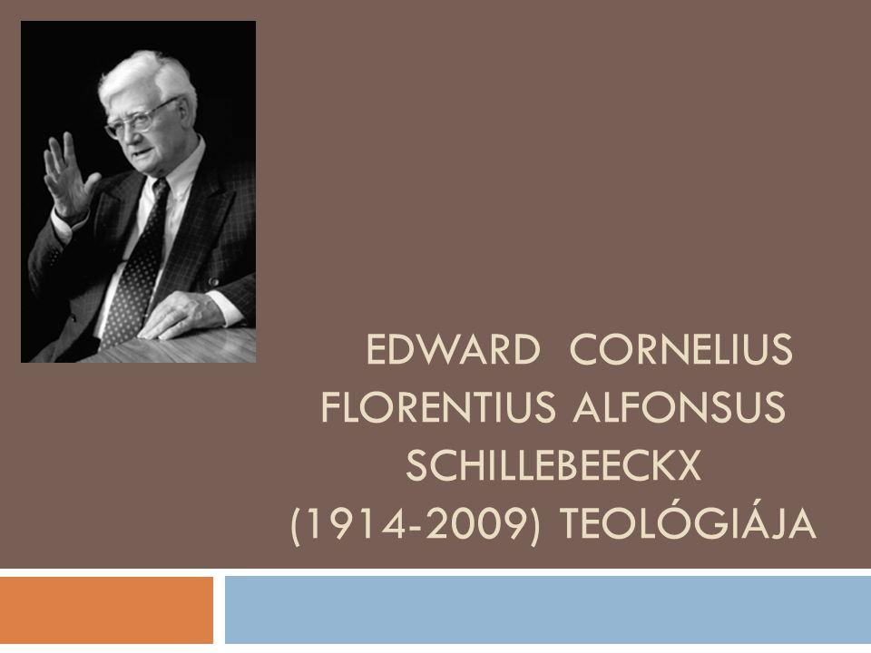EDWARD CORNELIUS FLORENTIUS ALFONSUS SCHILLEBEECKX (1914-2009) TEOLÓGIÁJA