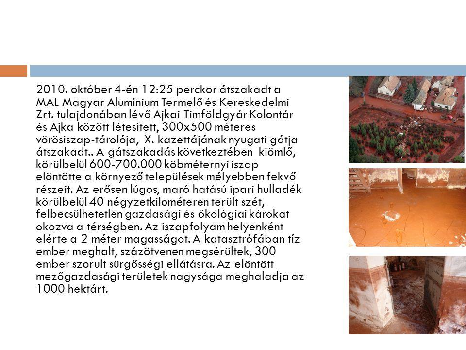 2010. október 4-én 12:25 perckor átszakadt a MAL Magyar Alumínium Termelő és Kereskedelmi Zrt.