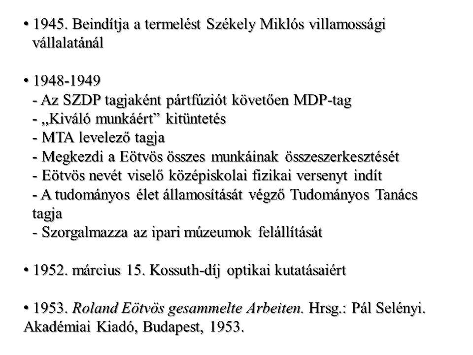 1945. Beindítja a termelést Székely Miklós villamossági 1945.