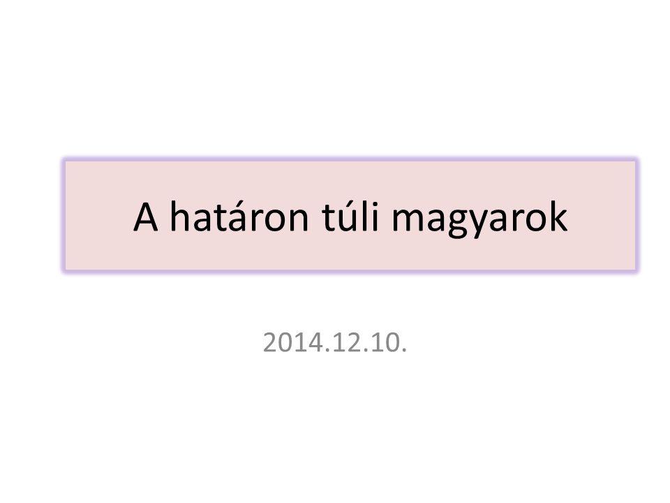 A határon túli magyarok 2014.12.10.