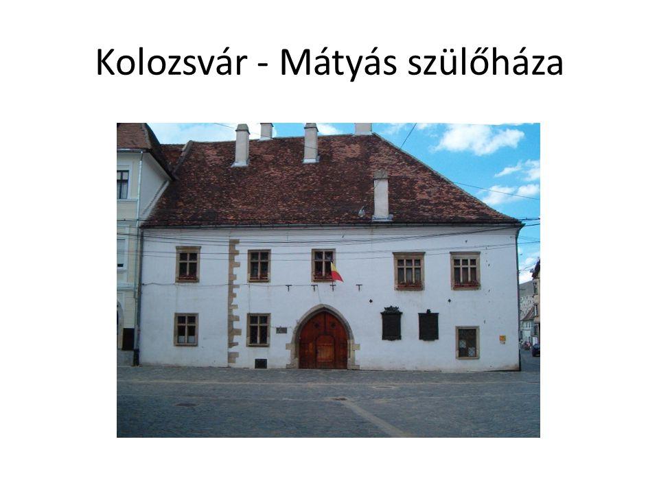Kolozsvár - Mátyás szülőháza
