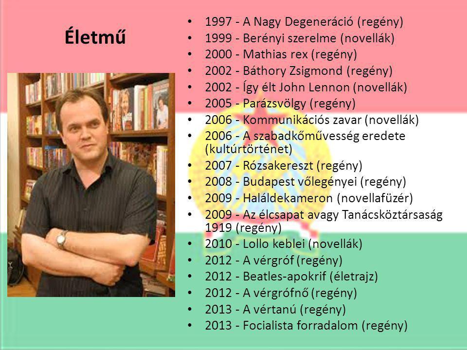 Életmű 1997 - A Nagy Degeneráció (regény) 1999 - Berényi szerelme (novellák) 2000 - Mathias rex (regény) 2002 - Báthory Zsigmond (regény) 2002 - Így élt John Lennon (novellák) 2005 - Parázsvölgy (regény) 2006 - Kommunikációs zavar (novellák) 2006 - A szabadkőművesség eredete (kultúrtörténet) 2007 - Rózsakereszt (regény) 2008 - Budapest vőlegényei (regény) 2009 - Haláldekameron (novellafüzér) 2009 - Az élcsapat avagy Tanácsköztársaság 1919 (regény) 2010 - Lollo keblei (novellák) 2012 - A vérgróf (regény) 2012 - Beatles-apokrif (életrajz) 2012 - A vérgrófnő (regény) 2013 - A vértanú (regény) 2013 - Focialista forradalom (regény)