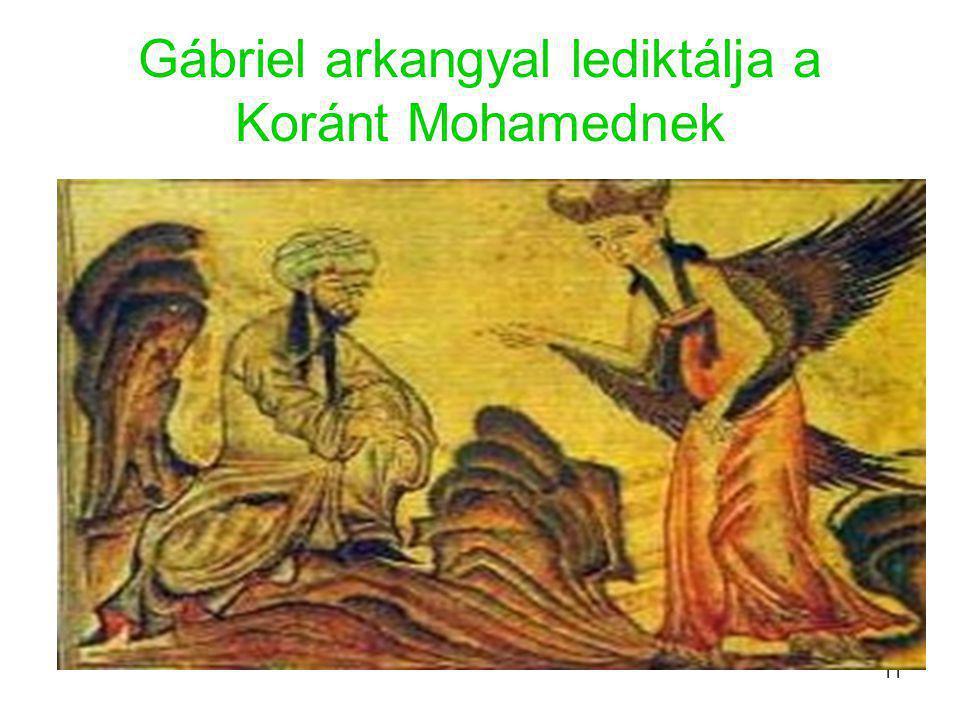 11 Gábriel arkangyal lediktálja a Koránt Mohamednek